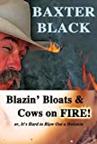 Blazin Bloats & Cows on Fire!