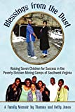 img - for Blessings From the Dust: Raising Seven Children for Success in the Poverty-Stricken Mining Camps of Southwest Virginia book / textbook / text book