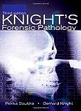 Knight's Forensic Pathology, 3Ed (Saukko, Knight's Forensic Pathology) (0340760443) by Saukko, Pekka