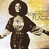 The Very Best Of Roberta Flack by Roberta Flack (2006) Audio CD