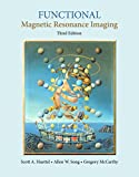 Functional Magnetic Resonance Imaging, Third Edition