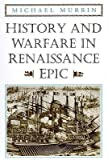 img - for [(History and Warfare in Renaissance Epic)] [Author: Michael Murrin] published on (July, 1997) book / textbook / text book