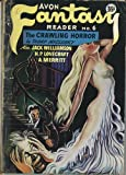 AVON FANTASY READER (6) Six - 1948:  The Crawling Horror; Beyond the Wall of Sleep; The Metal Man; The Thing in the Cellar; The Drone; From the Dark Waters; The Star Stealers; The Philosophy of Relative Existences; The Trap