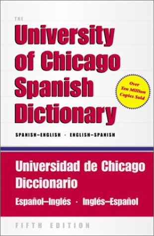 The University of Chicago Spanish Dictionary, Fifth Edition, Spanish-English, English-Spanish: Universidad de Chicago Diccionario Español-Inglés, Inglés-Español, Pharies, David