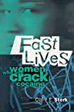 Fast Lives: Women Who Use Crack Cocaine