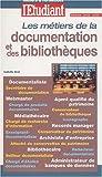echange, troc Isabelle Oval - Les métiers de la documentation et des bibliothèques
