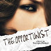 The Opportunist | [Tarryn Fisher]