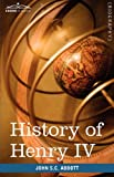 img - for History of Henry IV, King of France and Navarre: Makers of History book / textbook / text book