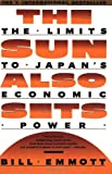 The Sun Also Sets: The Limits to Japan's Economic Power (0671735861) by Bill Emmott