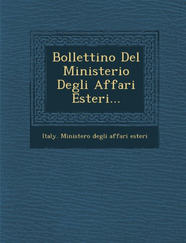 Bollettino del Ministerio Degli Affari Esteri...
