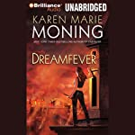 Dreamfever: Fever, Book 4 (       UNABRIDGED) by Karen Marie Moning Narrated by Natalie Ross, Phil Gigante