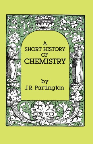 A Short History Of Chemistry: Third Edition (Dover Books On Chemistry)