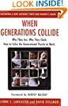 When Generations Collide: Who They Ar...