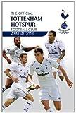 Official Tottenham Hotspur Annual 2013 (Annuals 2013)