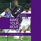 Make Your Move: Proven Drills to Sharpen Skills Alfred Galustian