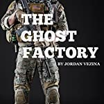 The Ghost Factory: Hell's Half Acre, Book 1 | Jordan Vezina