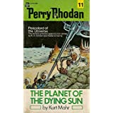 The Planet of the Dying Sun (Perry Rhodan, No. 11) ~ Kurt Mahr