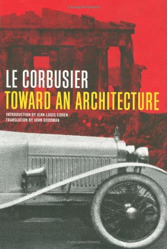 Toward an Architecture: Le Corbusier