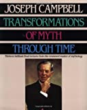 Transformations of Myth Through Time (0060964634) by Campbell, Joseph