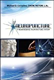Neuropuncture - A Neuroscience Acupuncture System