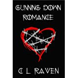 Gunning Down Romance (Romance is Dead Book 1)by C L Raven