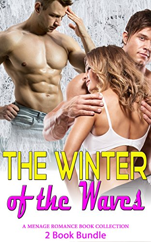 romance-threesome-romance-the-winter-of-the-waves-contemporary-taboo-bad-boy-new-adult-alpha-male-ro