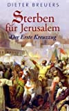 img - for Sterben f r Jerusalem. Der erste Kreuzzug book / textbook / text book