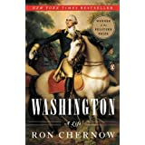 Washington: A Life ~ Ron Chernow