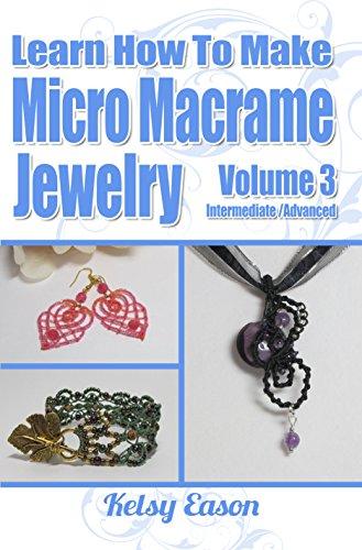 Free Kindle Book : Learn How To Make Micro Macrame Jewelry - Volume 3
