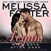 Wild Boys After Dark: Logan: Wild Billionaires After Dark, Book 1 | [Melissa Foster]