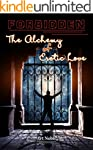 Forbidden: The Alchemy of Erotic Love.