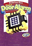 img - for Build Your Own Digital Door Alarm: A Hands-on High Tech Book book / textbook / text book