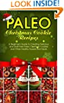 Paleo Christmas Cookie Recipes: A Beg...