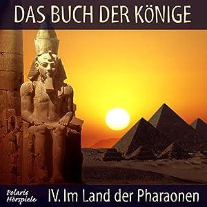 Im Land der Pharaonen (Das Buch der Könige 4) Hörspiel