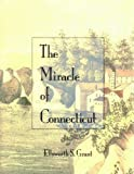 img - for The Miracle of Connecticut book / textbook / text book