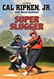 Super-sized Slugger (Cal Ripken, Jr.'s All Stars)