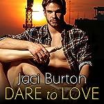 Dare to Love   Jaci Burton
