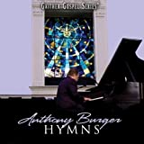Hymns Collection ~ Anthony Burger