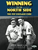 img - for Winning on the North Side: The 1929 Chicago Cubs (The SABR Digital Library) (Volume 25) book / textbook / text book