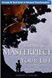 Making a Masterpiece of Your Life: The Craftsman's Way of the Art & Science of Skillful Living (Akin to: The 7 Habits of Highly Effective People, Tony Robbins, Oli Hille, Getting Things Done Book 6)