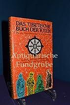 Das tibetische Buch der Toten by Bücher…