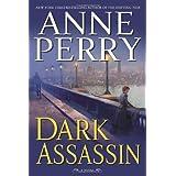 Dark Assassin: A Novel (William Monk Novels) ~ Anne Perry