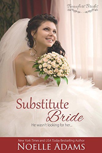 When James' engagement falls apart and starts looking at Rose differently, Rose no longer sees him only as her boss…  Substitute Bride (Beaufort Brides Book 2) by Noelle Adams