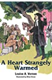 A Heart Strangely Warmed (Louise a. Vernon Historical Fiction Series, 12)