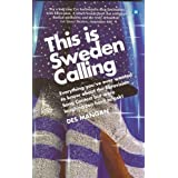 This is Sweden calling : Everything you've ever wanted to know about the Eurovision Song Contest but were laughing too hard to ask!
