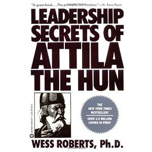 leadership secrets of attila the hun essay Essays related to attila 1 leadership secrets of attila the hun the book leadership secrets of attila the hun, is about a man name attila who centuries.