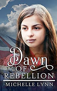 Dawn Of Rebellion by Michelle Lynn ebook deal