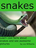 Snakes - Learn Cool Facts about Snakes and See Awesome Pictures