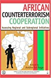 Book cover for African Counterterrorism Cooperation: Assessing Regional and Subregional Initiatives