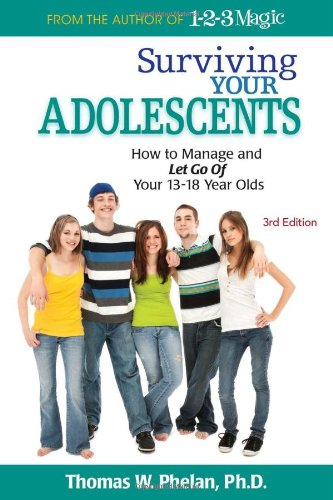 Surviving Your Adolescents: How to Manage and Let Go of Your 13-18 Year Olds (How 13 compare prices)